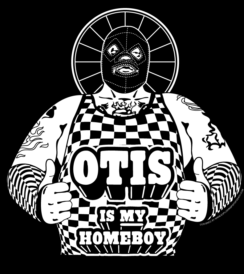 Otis Is My Homeboy
